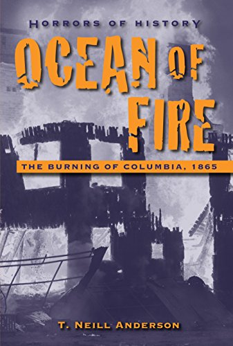 Ocean of Fire - ,the Burning of Columbia, 1865 - Signed By Author