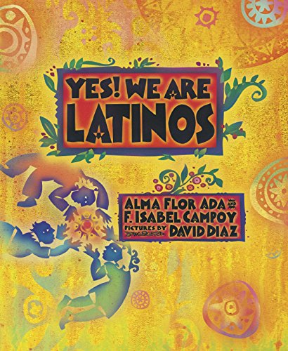 Yes! We Are Latinos: Ada, Alma Flor