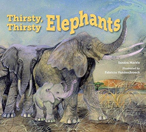 9781580896344: Thirsty, Thirsty Elephants