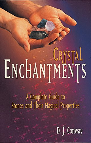 9781580910101: Crystal Enchantments: A Complete Guide to Stones and Their Magical Properties