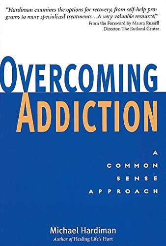 9781580910132: Overcoming Addiction: A Common Sense Approach