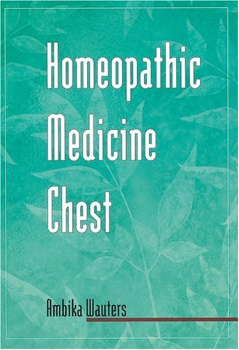 9781580910552: Homeopathic Medicine Chest