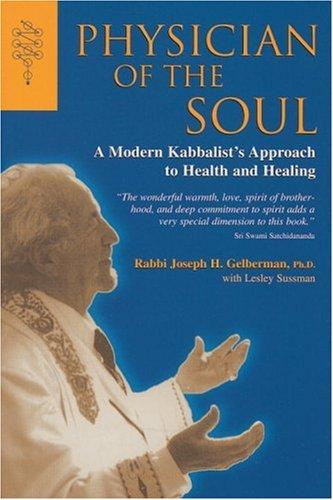 Physician of the Soul: A Modern Kabbalist's: Joseph Gelberman, Lesley
