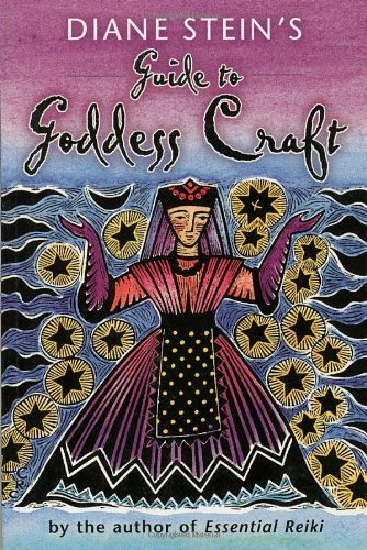 Diane Stein's Guide to Goddess Craft (1580910912) by Stein, Diane