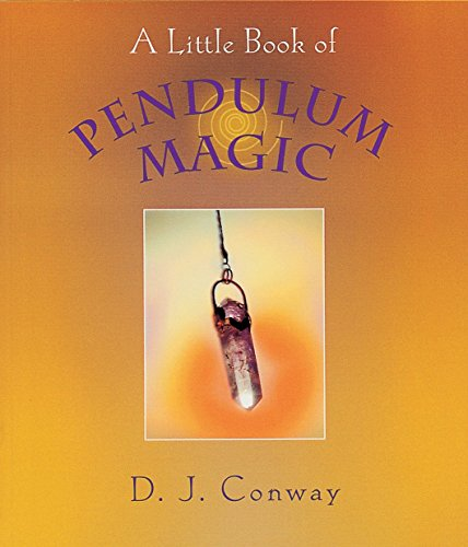 A Little Book of Pendulum Magic (1580910939) by D.J. Conway