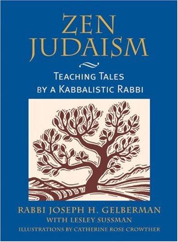 Zen Judaism : Teaching Tales by a: Joseph H. Gelberman;