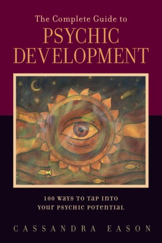 9781580911504: The Complete Guide to Psychic Development: 100 Ways to Tap into Your Psychic Potential