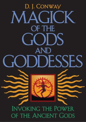 Magick of the Gods and Goddesses: Invoking the Power of the Ancient Gods (1580911536) by Conway, D.J.