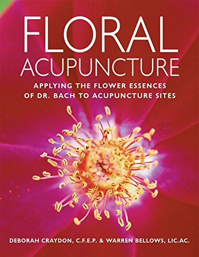9781580911696: Floral Acupuncture: Applying the Flower Essences of Dr. Bach to Acupuncture Sites