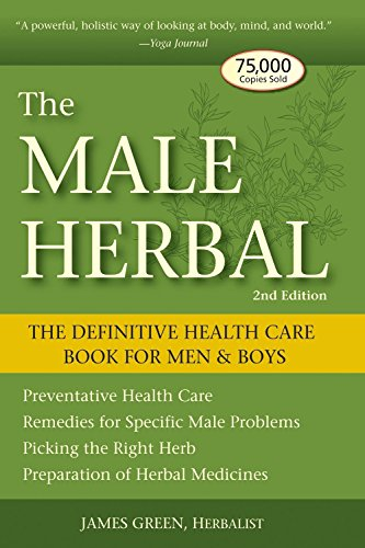 9781580911757: The Male Herbal: The Definitive Health Care Book for Men and Boys