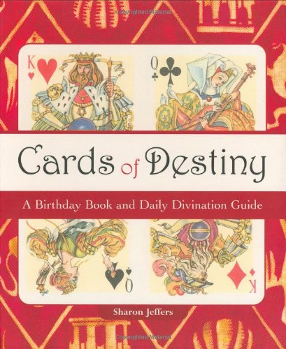 Cards of Destiny: A Birthday Book and Daily Divination Guide: Jeffers, Sharon