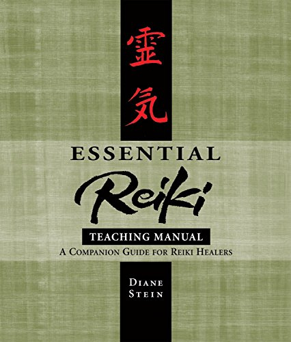 Essential Reiki Teaching Manual: A Companion Guide for Reiki Healers: Diane Stein