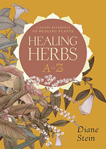 Healing Herbs A to Z: A Handy Reference to Healing Plants (1580911927) by Diane Stein