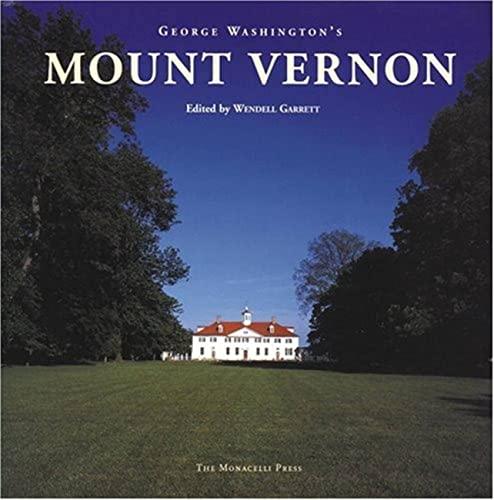 George Washington's Mount Vernon: Garrett, Wendell