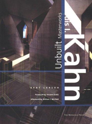 9781580930147: Louis I. Kahn : Unbuilt Masterworks