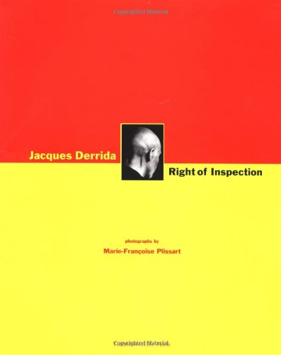 Right of Inspection: Plissart, Marie-Francoise; Derrida, Jacques