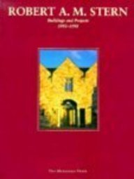 Robert A.M. Stern: Buildings and Projects 1993-1998: DIXON, Peter Morris, editor