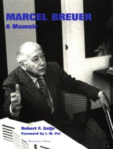 Marcel Breuer: A Memoir: Bob Gatje