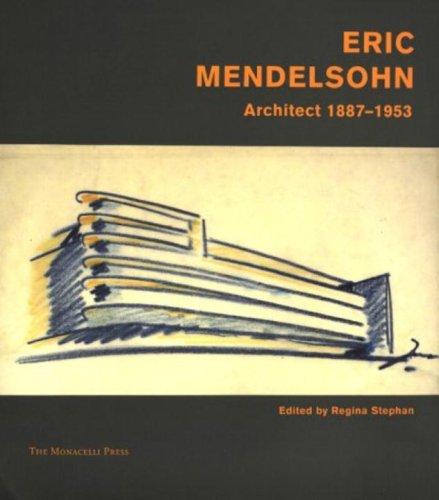 Eric Mendelsohn Architect 1887-1953.: Stephan, Regina, ediited