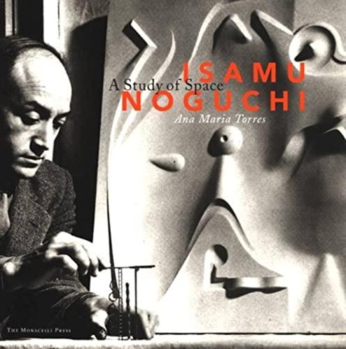 9781580930543: Isamu Noguchi: A Study of Space