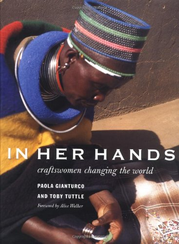 In Her Hands: Craftswomen Changing the World: Gianturco, Paola, Tuttle,