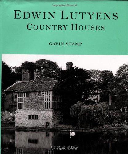 Edwin Lutyens: Country Houses: Stamp, Gavin