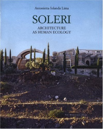 9781580931038: Soleri: Architecture as Human Ecology