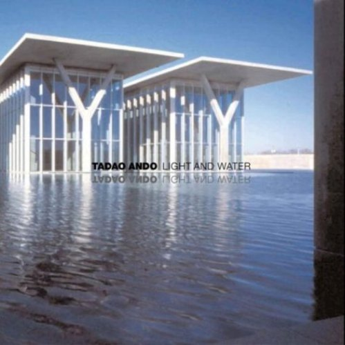 Tadao Ando: Light and Water (9781580931137) by Tadao Ando
