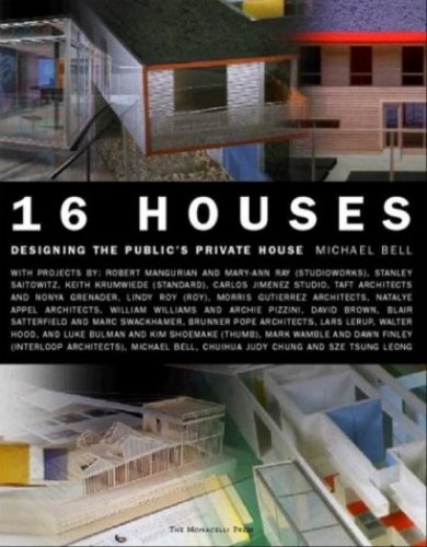 16 Houses: Designing the Public's Private House