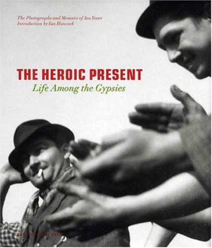9781580931373: The Heroic Present: Life among the Gypsies
