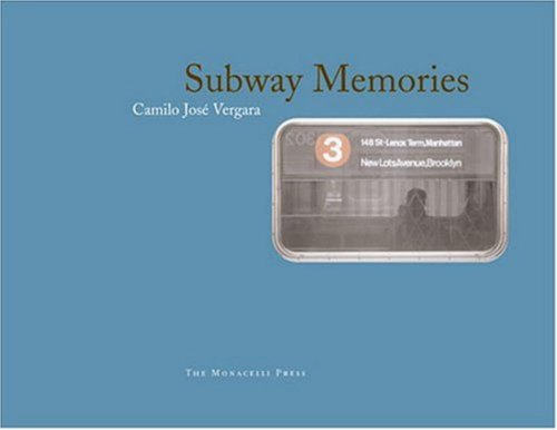 SUBWAY MEMORIES *: VERGARA, Camilo J.