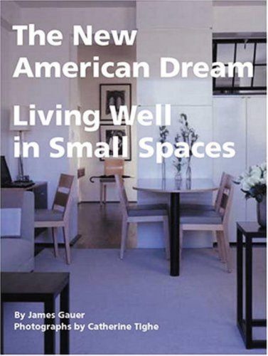 New American Dream (The) - Living Well in Small Homes
