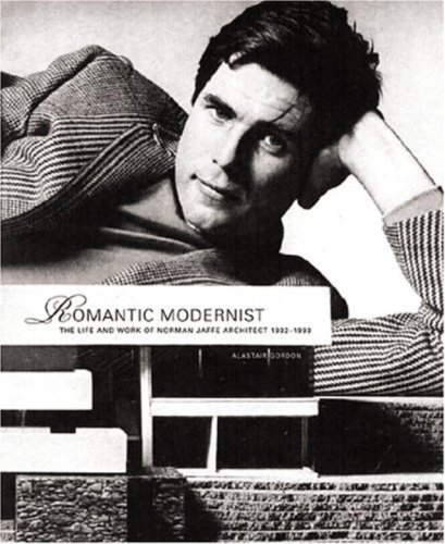 Romantic Modernist: The Life and Work of Norman Jaffe Architect 1932-1993 (1580931561) by Alastair Gordon