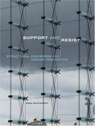 Support and Resist: Structural Engineers and Design Innovation: Rappaport, Nina