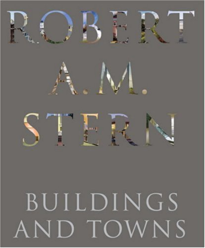 Robert A. M. Stern; Buildings and Towns