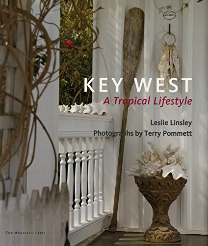 Key West: A Tropical Lifestyle (Hardcover): Leslie Linsley