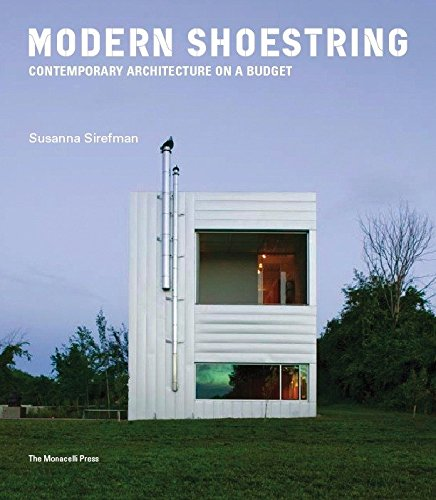 9781580932028: Modern Shoestring: Contemporary Architecture on a Budget