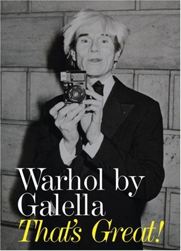 Warhol by Galella:That's Great!: Galella, Ron (Photographer)