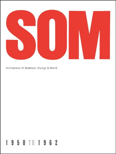 9781580932202: SOM: Architecture of Skidmore, Owings & Merrill, 1950-1962