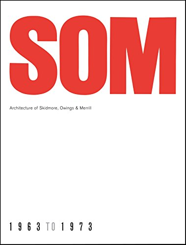 9781580932219: SOM: Architecture of Skidmore, Owings & Merrill, 1963-1973