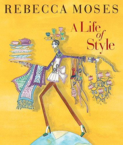 A Life of Style: Fashion, Home, Entertaining (Hardcover): Rebecca Moses