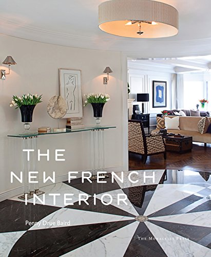 The New French Interior: Penny Drue Baird
