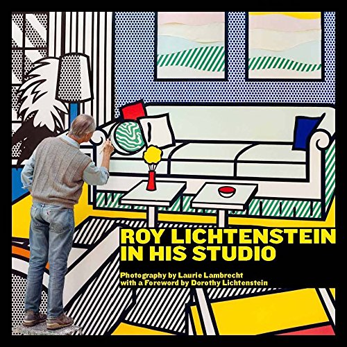 Roy Lichtenstein in His Studio: Lambrecht, Laurie