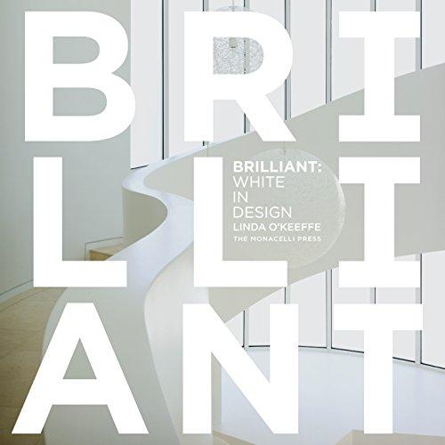 Brilliant: White in Design.: O'KEEFFE, Linda.