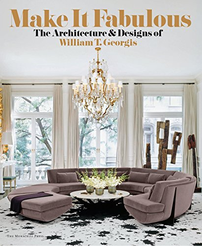 9781580933315: Make it Fabulous: The Architecture and Designs of William T. Georgis