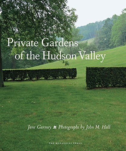 9781580933483: Private Gardens of the Hudson Valley