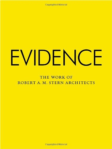 Evidence The Work of Robert A. M. Stern Architects: Stern, Robert A. M.