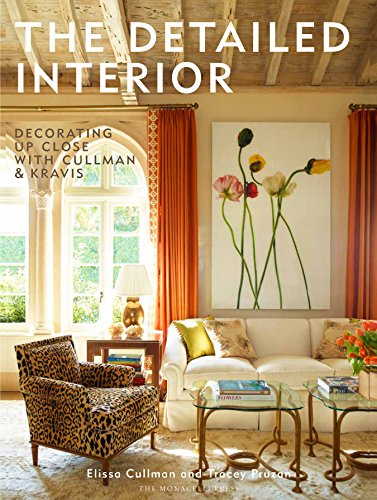 The Detailed Interior: Decorating Up Close with Cullman & Kravis: Cullman, Elissa, Pruzan, ...