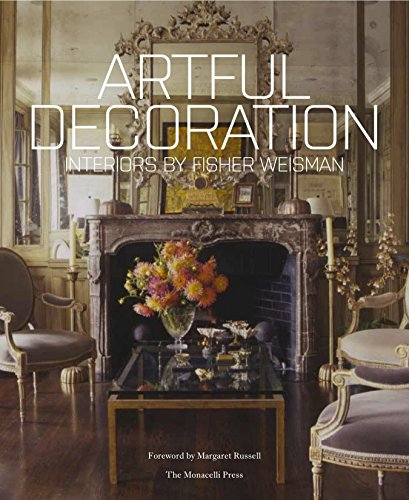 Artful Decoration: Interiors by Fisher Weisman: Fisher, Andrew and