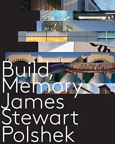 Build, Memory (Hardback): James Stewart Polshek
